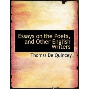Essays on the Poets, and Other English Writers by Thomas de Quincey