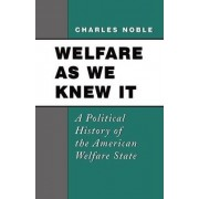 Welfare as We Knew it by Charles Noble