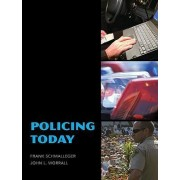 Policing Today by Frank J Schmalleger