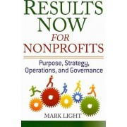 Results Now for Nonprofits by Mark Light
