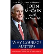 Why Courage Matters: The Way to a B by John Mccain