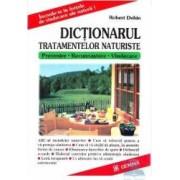 Dictionarul tratamentelor naturiste - Robert Dehin