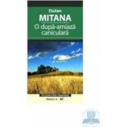 O dupa-amiaza caniculara - Dusan Mitana