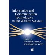 Information and Communication Technologies in the Welfare Services by Elizabeth Harlow