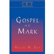 The Gospel of Mark by Donald H. Juel