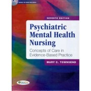 Psychiatric/Mental Health Nursing: Concepts of Care in Evidence-based Practice by Mary C. Townsend