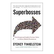 Superbosses: How Exceptional Leaders Master the Flow of Talent