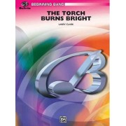 The Torch Burns Bright by Larry Clark