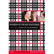 Invasion of the Boy Snatchers by Lisi Harrison