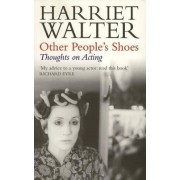 Other People (TM)s Shoes by Harriet Walter