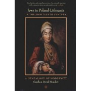 Jews in Poland-Lithuania in the Eighteenth Century by Gershon David Hundert