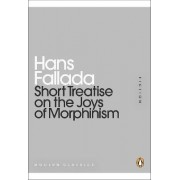 Short Treatise on the Joys of Morphinism by Hans Fallada