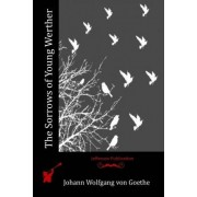 The Sorrows of Young Werther by Johann Wolfgang On Goethe
