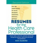Resumes for the Health Care Professional by Kim Marino