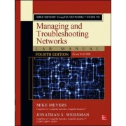 Mike Meyers' Comptia Network+ Guide to Managing and Troubleshooting Networks Lab Manual, Fourth Edition (Exam N10-006) by Mike Meyers