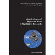 Interviewing and Representation in Qualitative Research by John F. Schostak