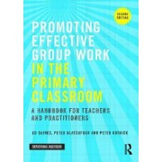 Promoting Effective Group Work in the Primary Classroom: A Handbook for Teachers and Practitioners