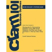 Studyguide for Discovering Statistics Using IBM SPSS Statistics by Cram101 Textbook Reviews