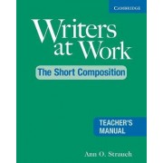 Writers at Work, The Short Composition Teacher's Manual by Ann O. Strauch
