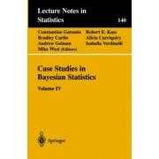 Case Studies in Bayesian Statistics: Volume IV by Constantine Gatsonis
