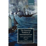 The American Tradition of International Law by Mark W. Janis