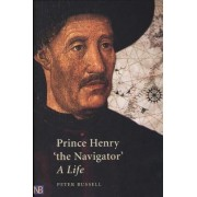 Prince Henry The Navigator by P. E. Russell