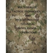Multi-Service Tactics, Techniques, and Procedures for Technical Intelligence Operations by Us Army