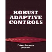 Robust Adaptive Controls by Petros A. Ioannou