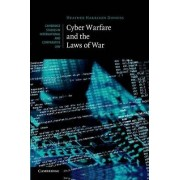 Cyber Warfare and the Laws of War by Heather Harrison Dinniss