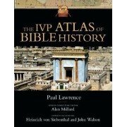 The IVP Atlas of Bible History by M.a Dr Paul Lawrence