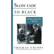 Slow Fade to Black by Thomas Cripps