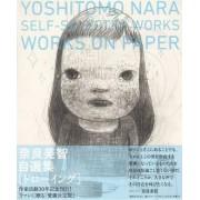 Yoshitomo Nara - Self-Selected Works - Works on Paper by Yoshitomo Nara