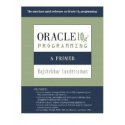 Oracle 10g Programming by Rajshekhar Sunderraman