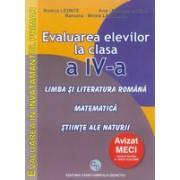 Evaluarea elevilor la clasa a IV-a Limba si literatura romana Matematica Stiinte ale naturii.