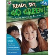 Ready, Set, Go Green! Grades 4-5 by Teresa Domnauer