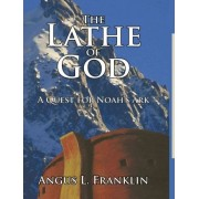 The Lathe of God by Angus L Franklin