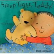 Sleep Tight, Teddy! by Annie Kubler