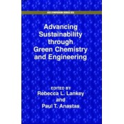 Advancing Sustainability Through Green Chemistry and Engineering by Rebecca L. Lankey