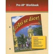 Asi Se Dice!, Glencoe Spanish 2, Pre-AP Workbook by Glencoe McGraw-Hill