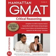 Critical Reasoning GMAT Strategy Guide by Manhattan Gmat
