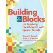 Building Blocks for Teaching Preschoolers with Special Needs by Susan Rebecka Sandall