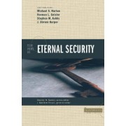 Four Views on Eternal Security by Stanley N. Gundry