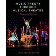 Music Theory Through Musical Theatre by John Franceschina