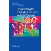 Exercise Testing for Primary Care and Sports Medicine Physicians by Corey H. Evans