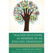 Teacher Educators as Members of an Evolving Profession by Miriam Ben-Peretz