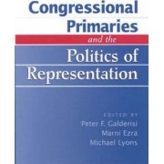 Congressional Primaries and the Politics of Representation by Peter F. Galderisi
