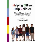 Helping Others Help Children by T. Kerby Neill