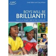 Boys Will be Brilliant! by Linda Tallent