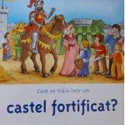 Cum sa traia intr-un castel fortificat?