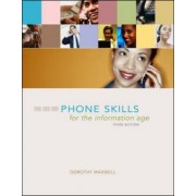 Phone Skills for the Information Age by Dorothy Maxwell